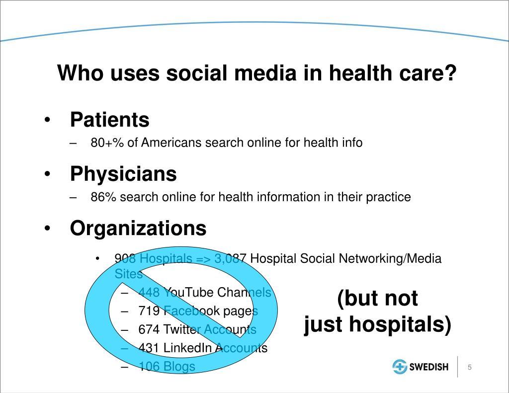 Who uses social media in health care?
