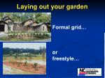 laying out your garden