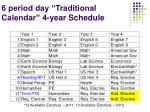 6 period day traditional calendar 4 year schedule