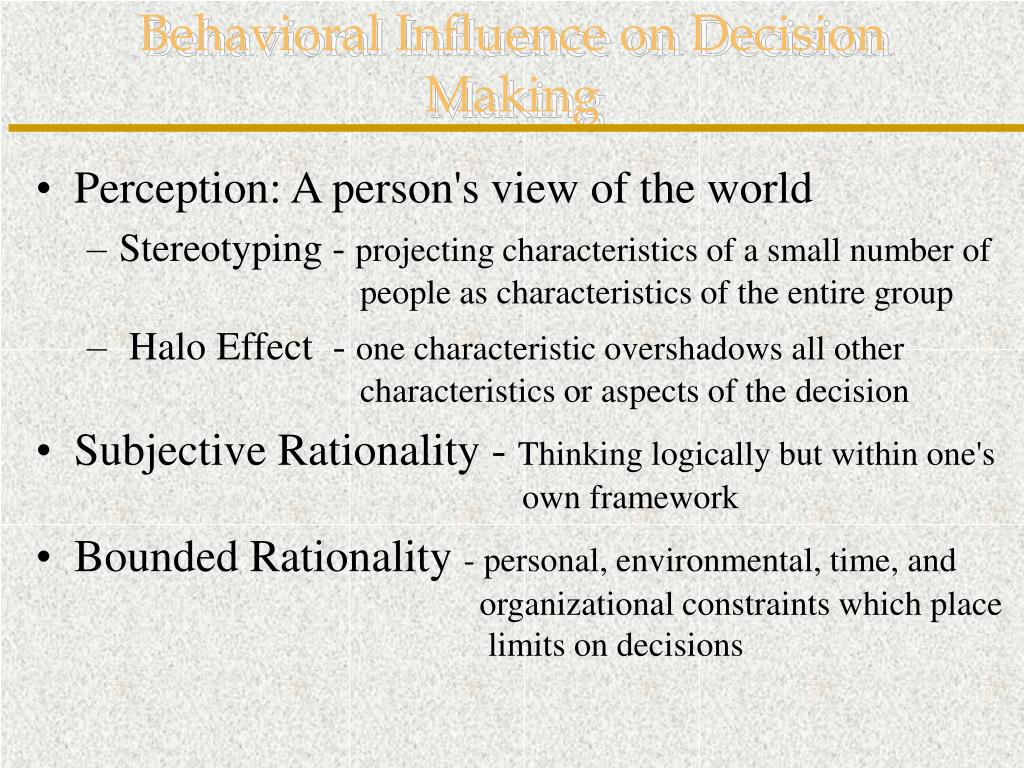 Behavioral Influence on Decision Making