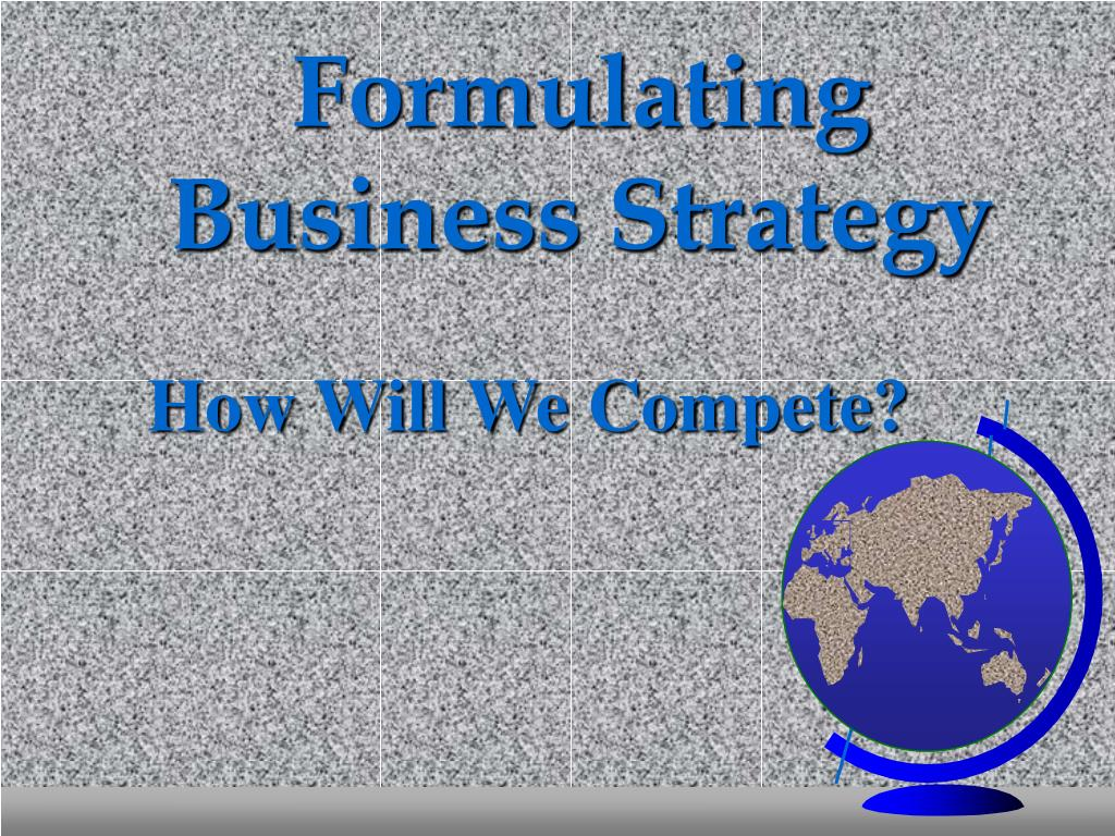 Formulating Business Strategy