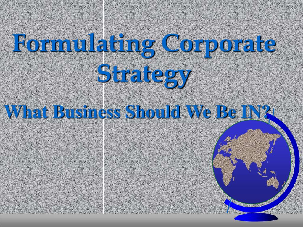 Formulating Corporate Strategy