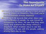 the opportunity to make an impact48