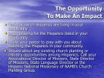 the opportunity to make an impact51