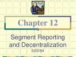 segment reporting and decentralization 5 03 04