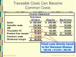 traceable costs can become common costs21