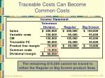 traceable costs can become common costs22