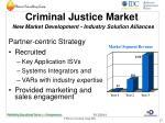 criminal justice market new market development industry solution alliances17