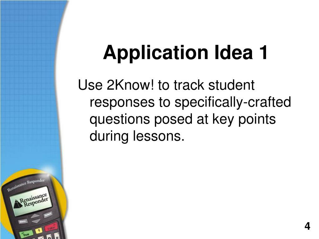 Application Idea 1