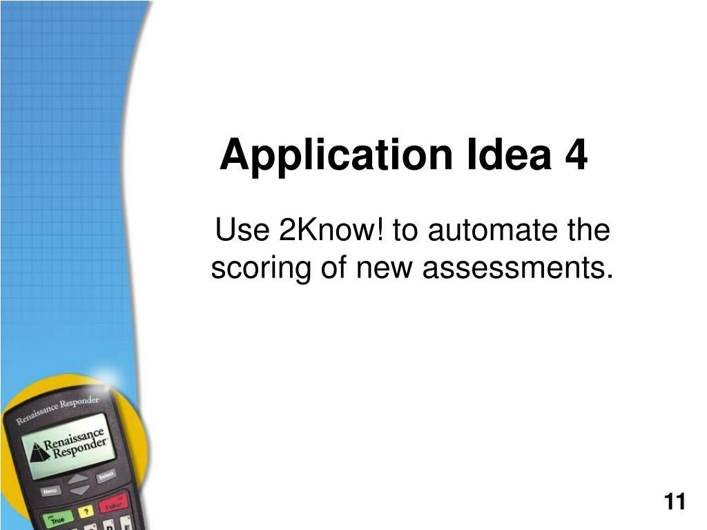 Application Idea 4