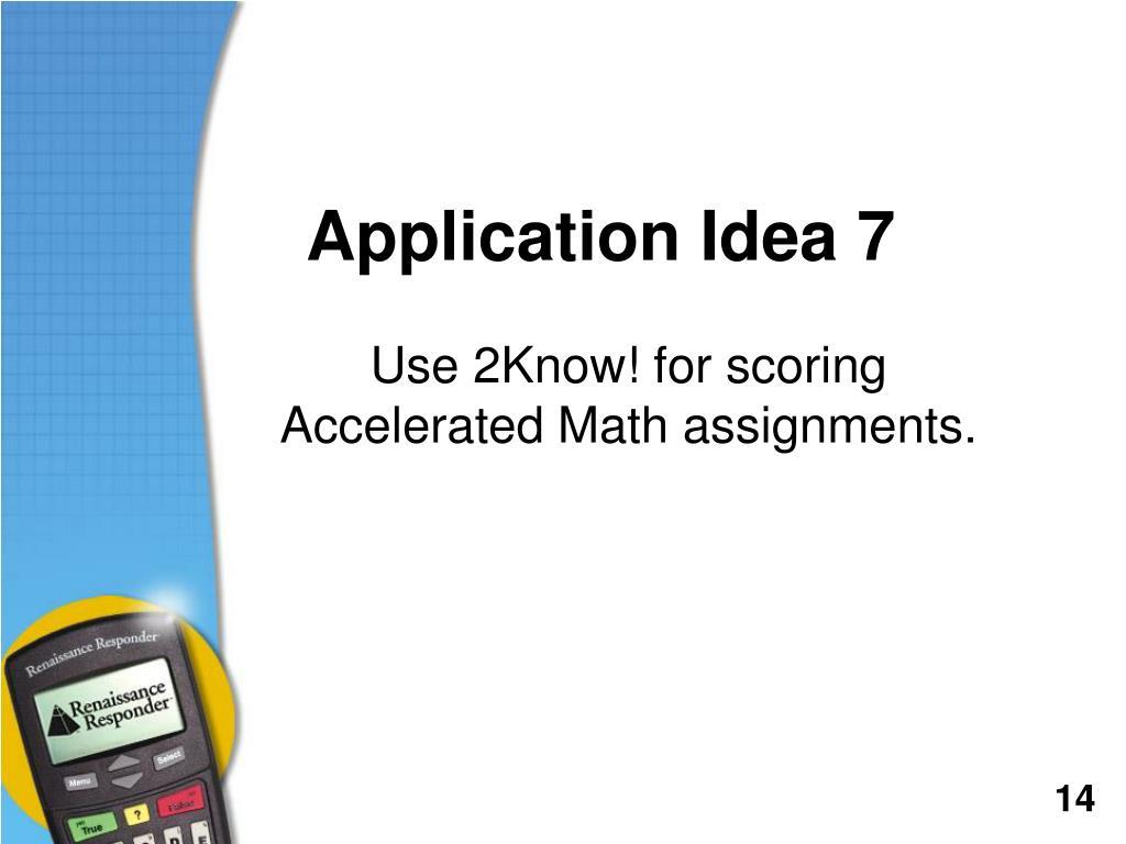 Application Idea 7
