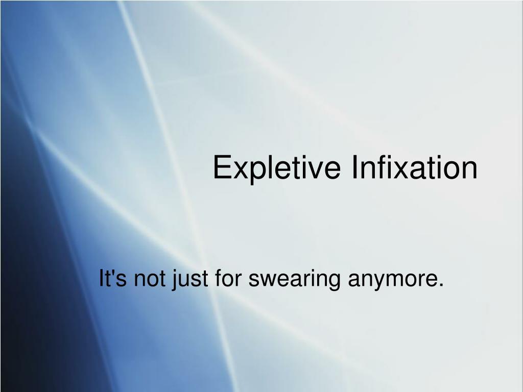 Expletive Infixation
