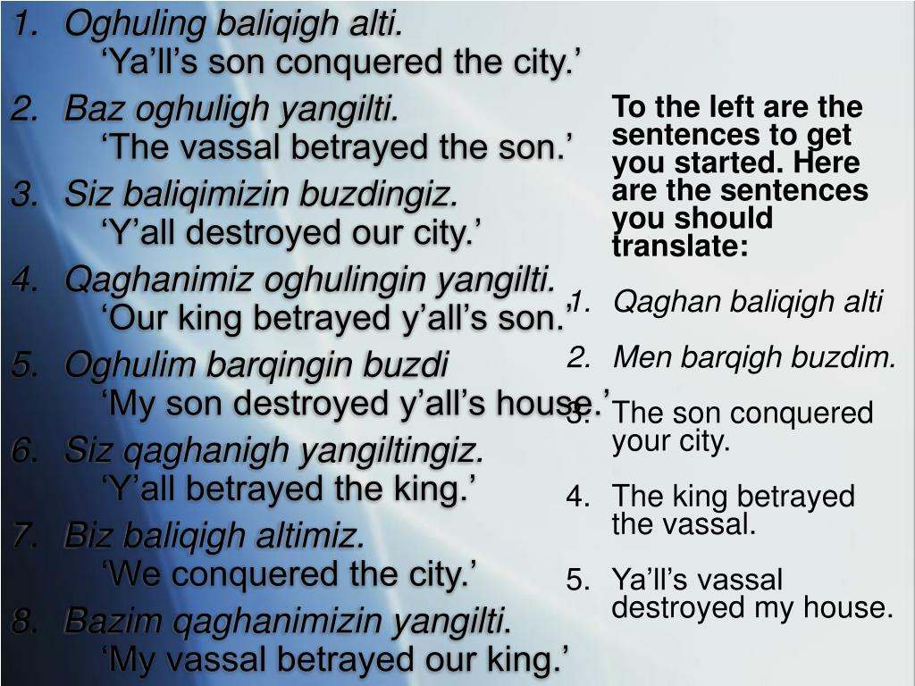 To the left are the sentences to get you started. Here are the sentences you should translate: