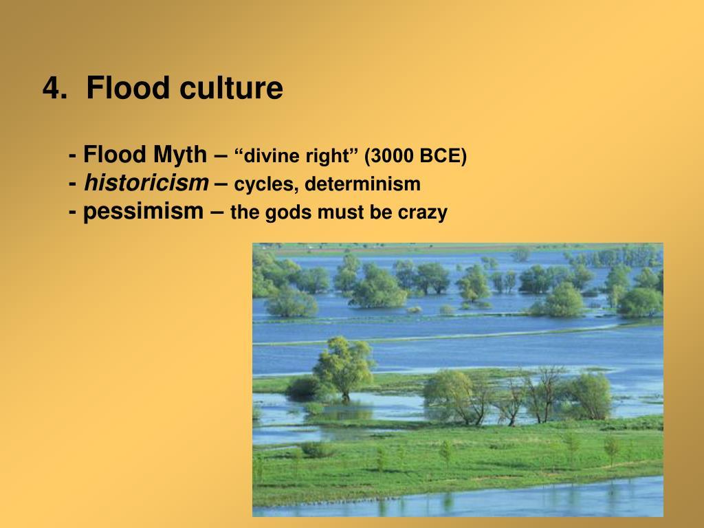 4.  Flood culture