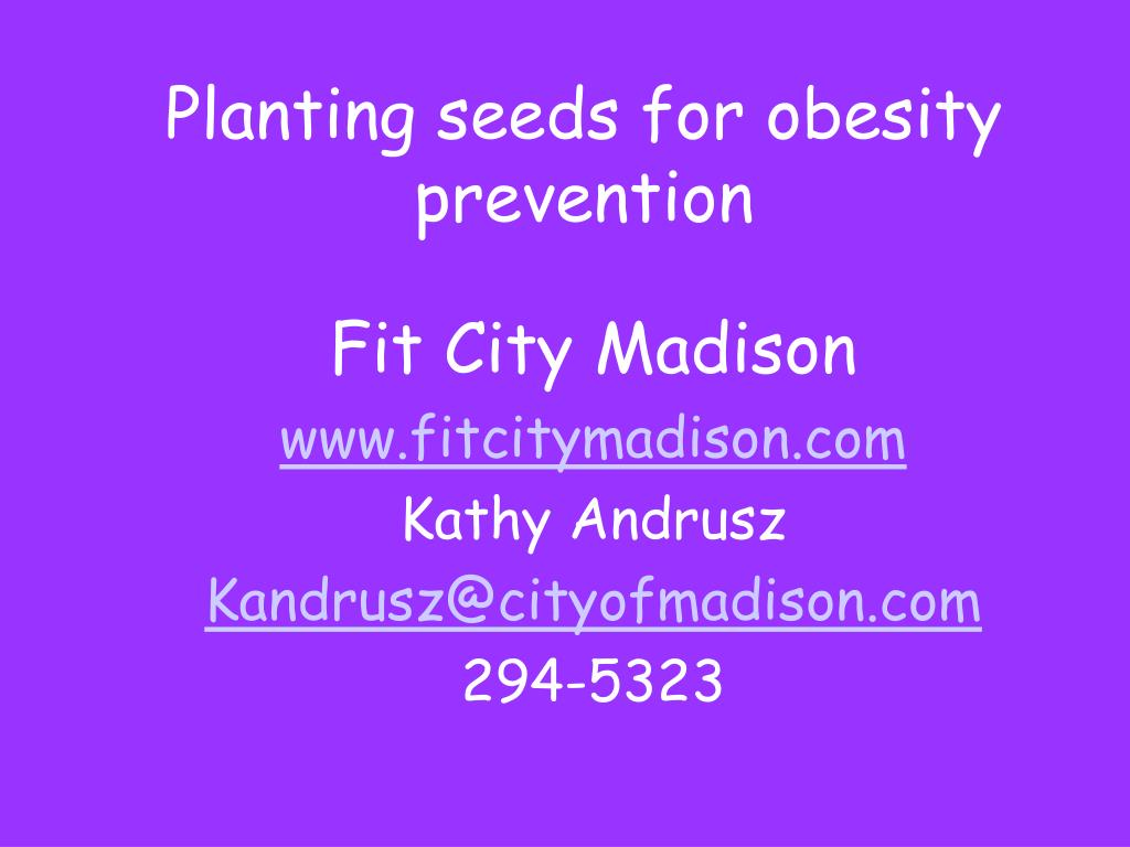 Planting seeds for obesity prevention