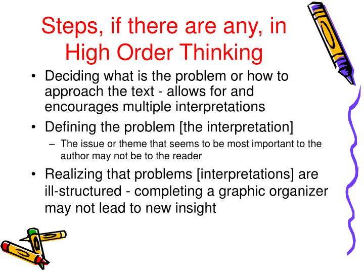 Steps, if there are any, in High Order Thinking