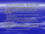 dynamic compilation the downsides