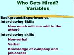who gets hired variables