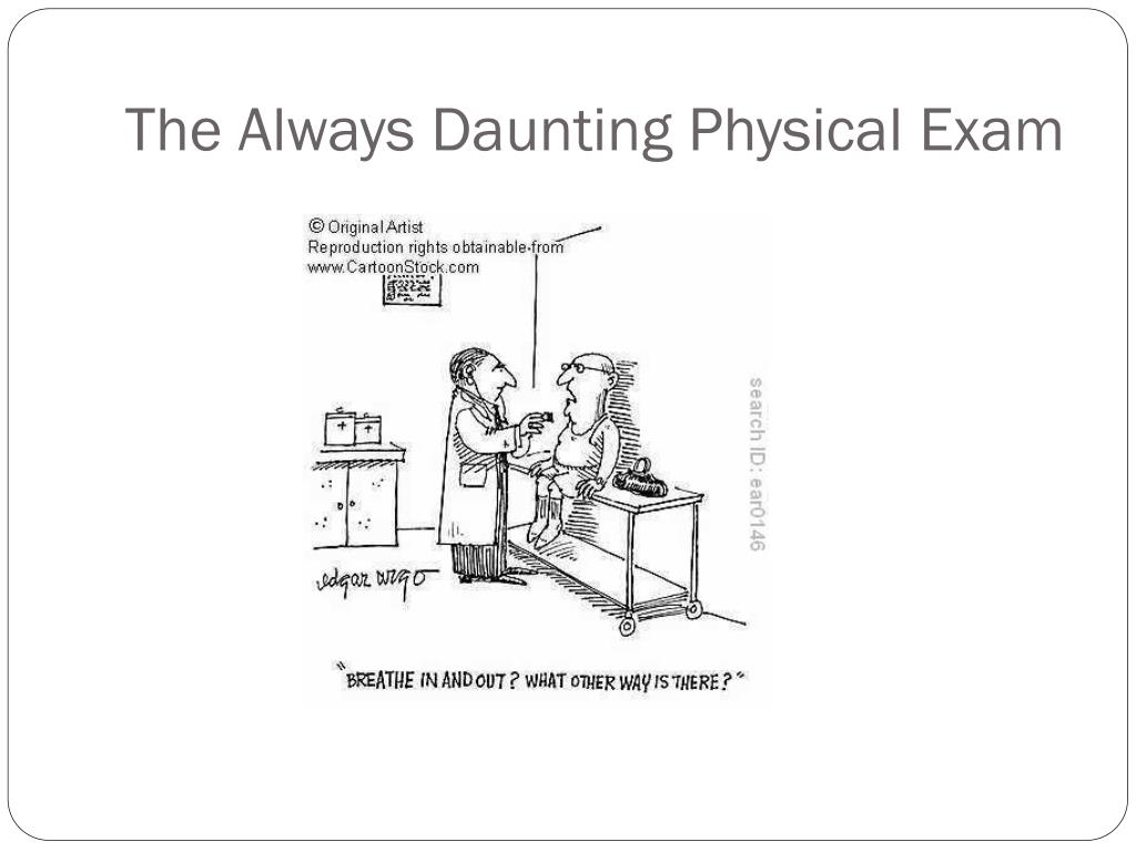 The Always Daunting Physical Exam