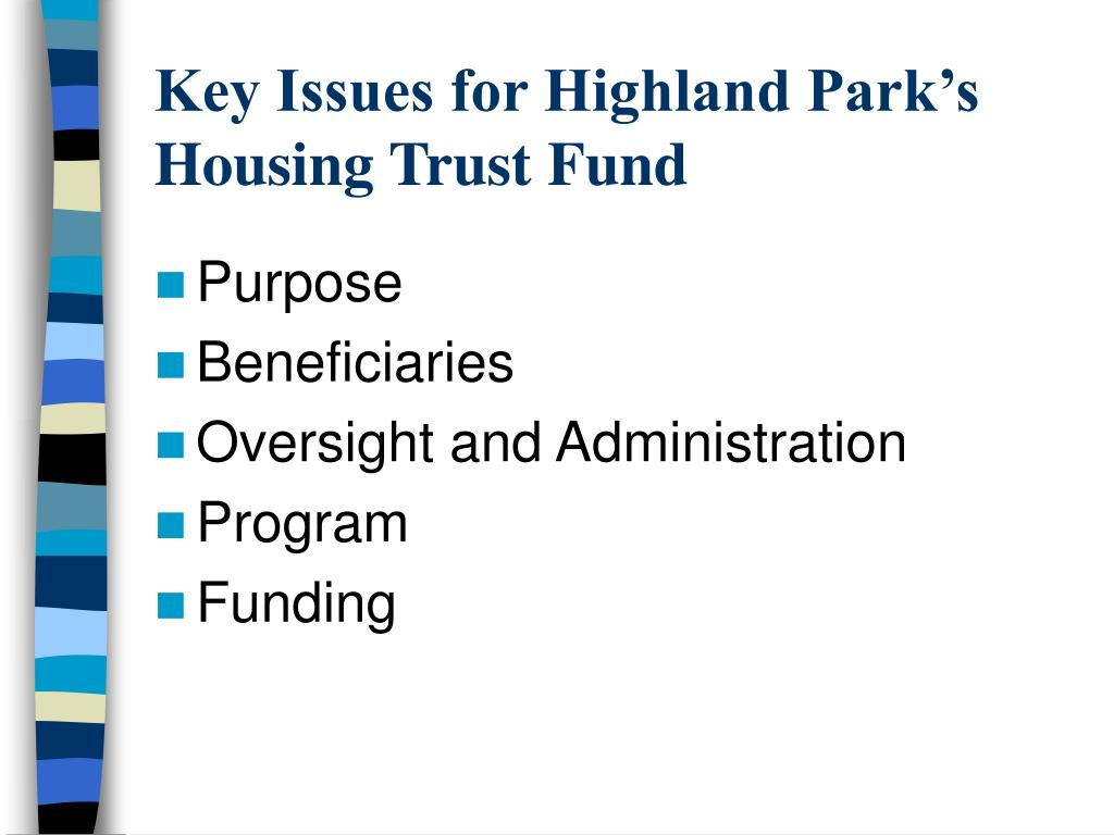 Key Issues for Highland Park's Housing Trust Fund