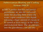 subterranean heating and cooling system shcs9