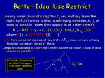 better idea use restrict