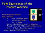 fsm equivalence of the product machine