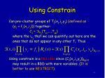 using constrain