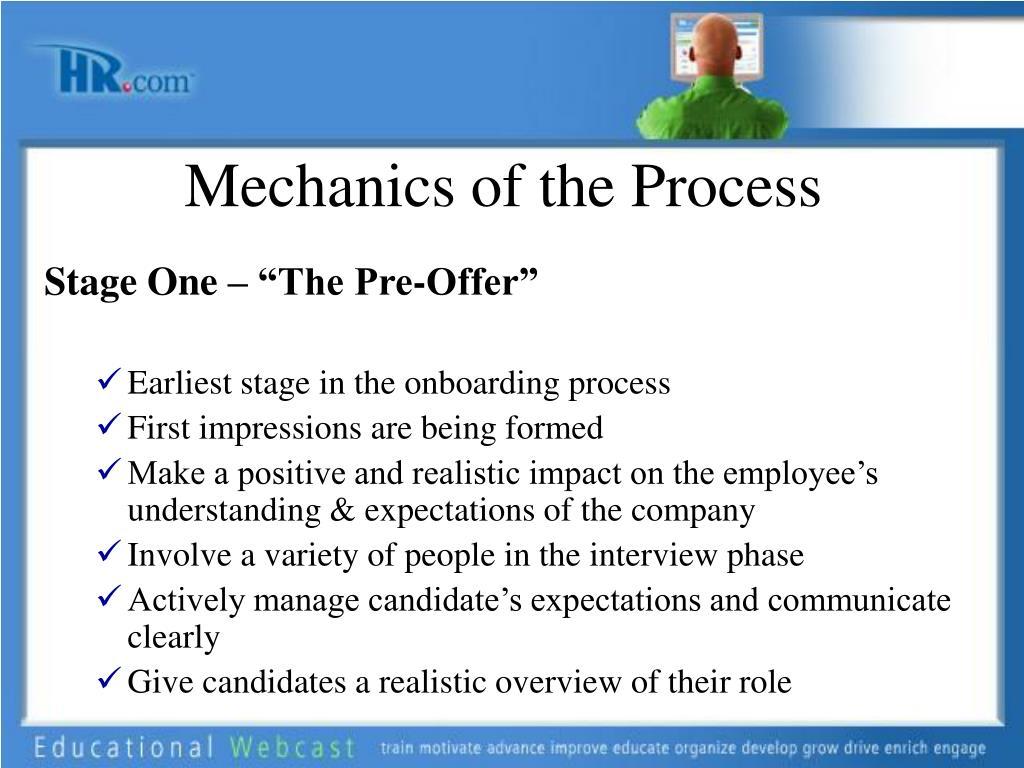 Mechanics of the Process