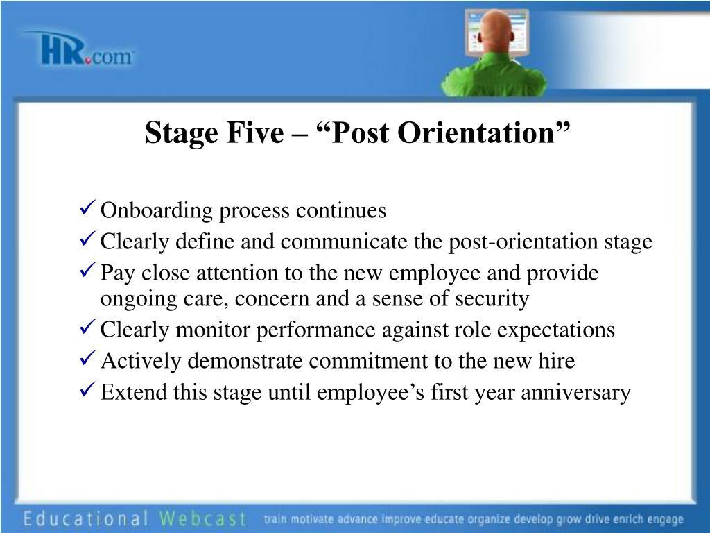"Stage Five – ""Post Orientation"""