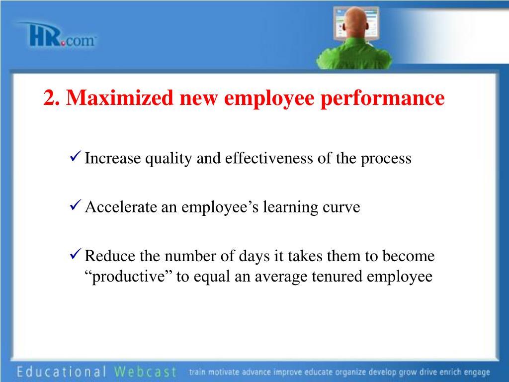 2. Maximized new employee performance