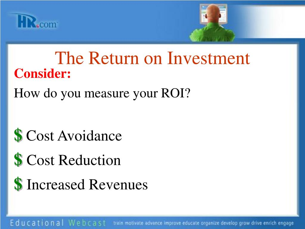 The Return on Investment
