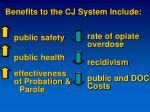 benefits to the cj system include
