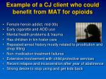 example of a cj client who could benefit from mat for opioids28