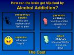 how can the brain get hijacked by alcohol addiction