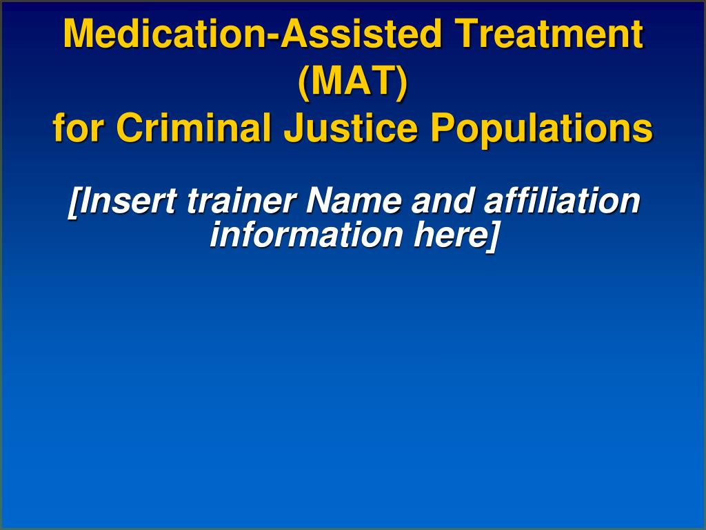 medication assisted treatment mat for criminal justice populations