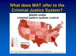 what does mat offer to the criminal justice system