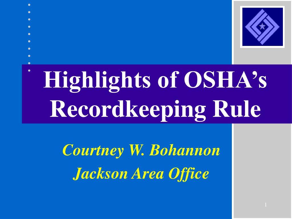 highlights of osha s recordkeeping rule l.