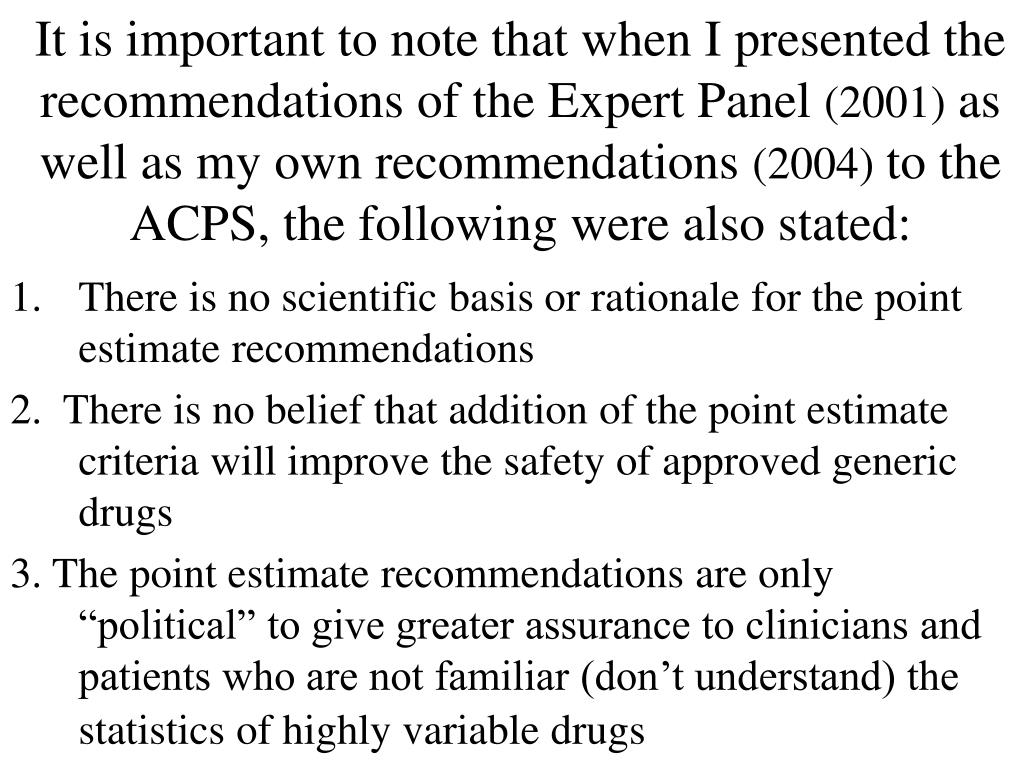 It is important to note that when I presented the recommendations of the Expert Panel