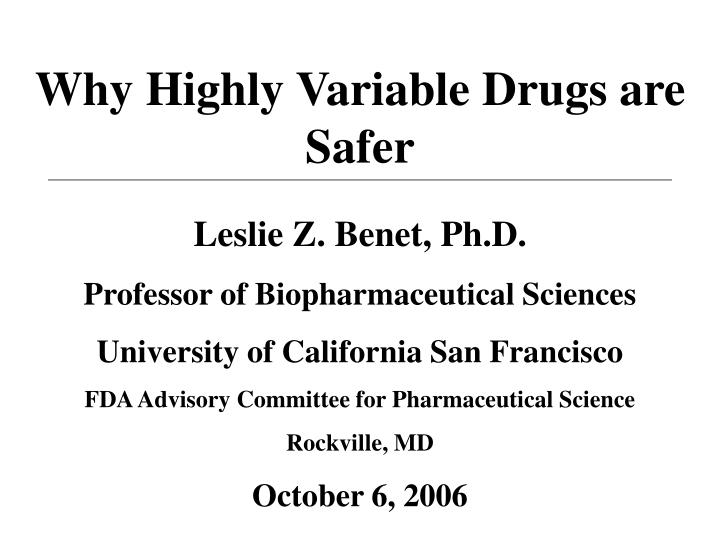 Why highly variable drugs are safer