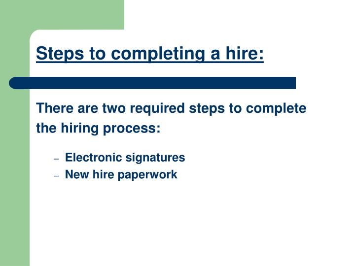 Steps to completing a hire