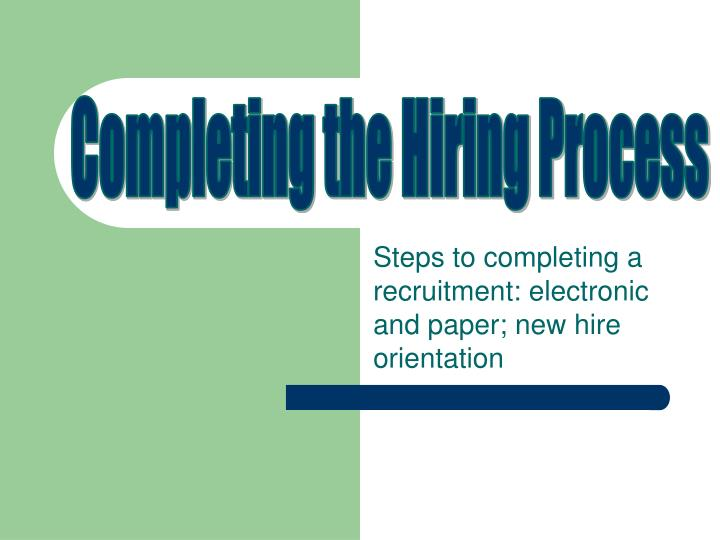Steps to completing a recruitment electronic and paper new hire orientation