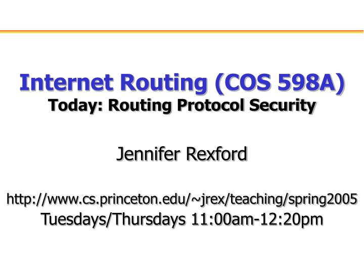 Internet routing cos 598a today routing protocol security