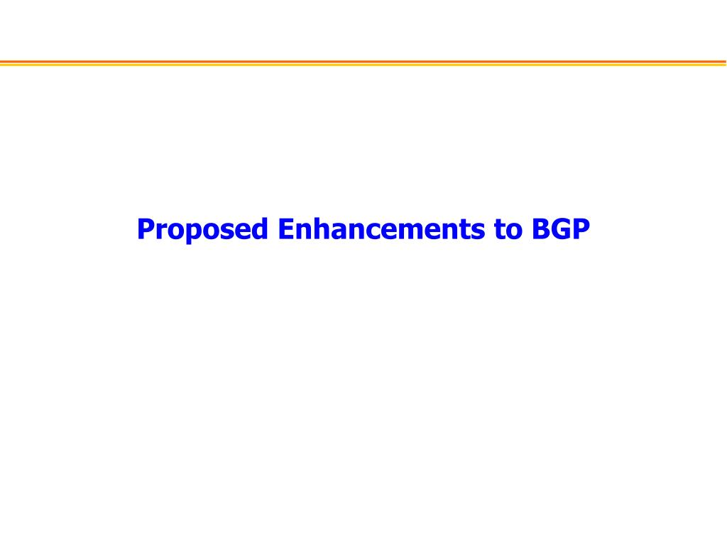 Proposed Enhancements to BGP