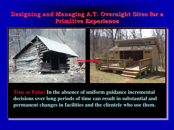 Designing and managing a t overnight sites for a primitive experience