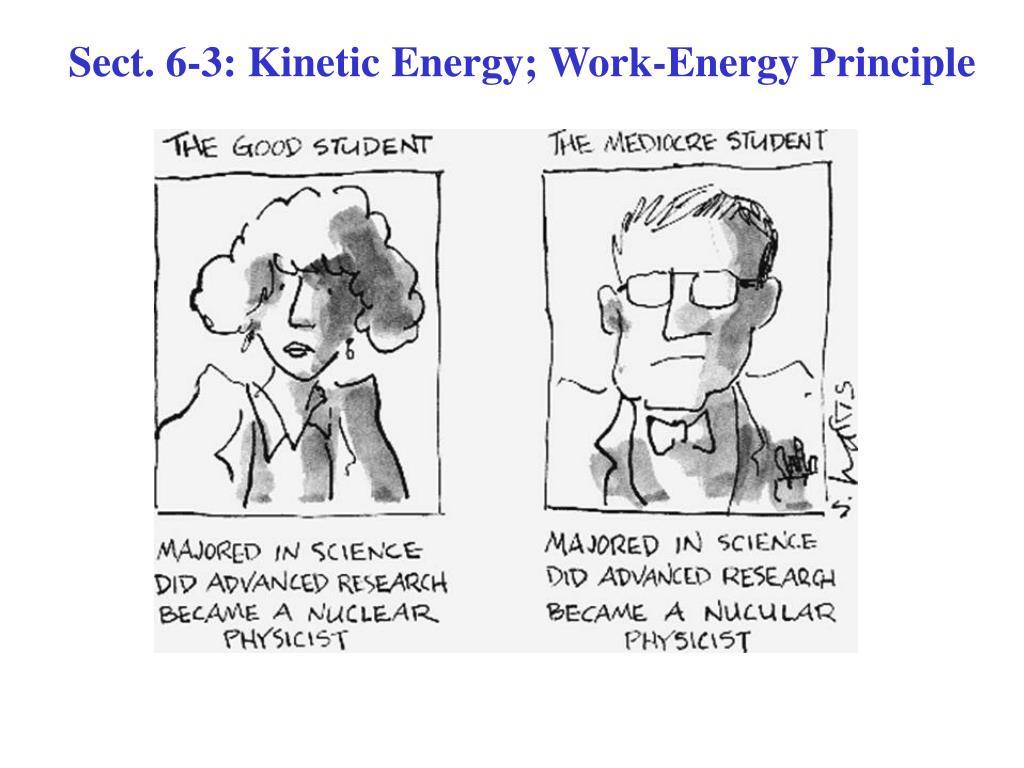 Sect. 6-3: Kinetic Energy; Work-Energy Principle