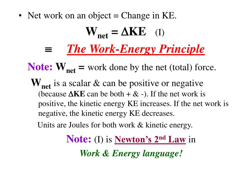Net work on an object = Change in KE.