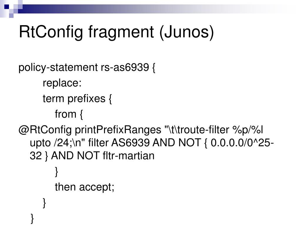 RtConfig fragment (Junos)
