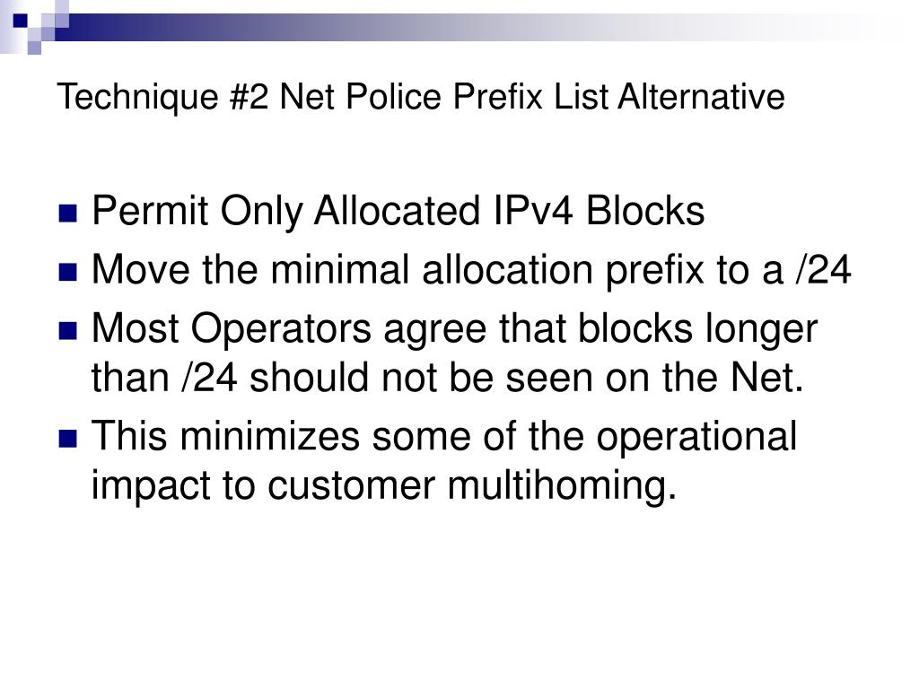 Technique #2 Net Police Prefix List Alternative