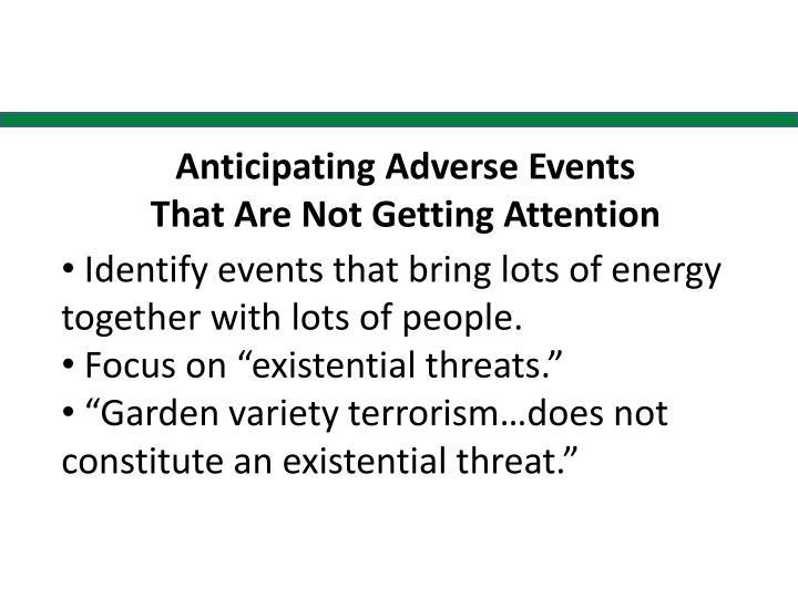 Anticipating adverse events that are not getting attention